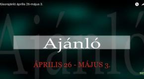 Műsoraink április 26 – május 3.