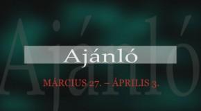 Ízelítő műsorainkból március 27. – április 3.