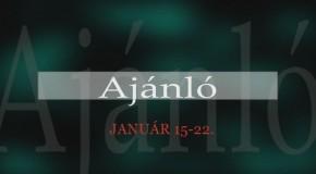 Műsorok január 15. és 22. között