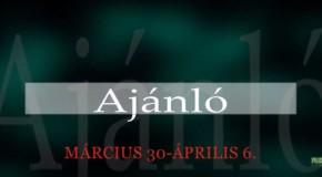 Műsoraink március 30 – április 6.