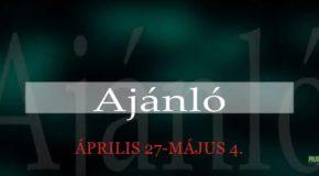 Műsoraink április 27 – május 4.