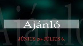 Műsoraink június 29 – július 6.