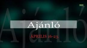 Műsorajánló 2014. április 16-23.