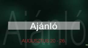 Műsoraink augusztus 20-26.