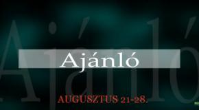 Műsoraink augusztus 21-28.