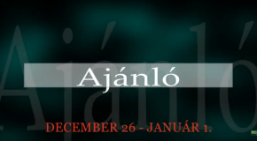 Műsoraink december 26 – január 1.