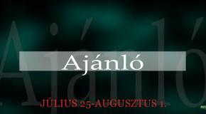 Műsoraink július 25 – augusztus 1.